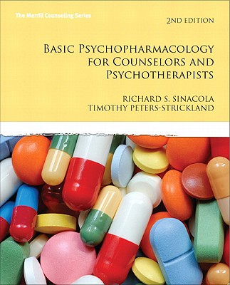 Basic Psychopharmacology for Counselors and Psychotherapists By Sinacola, Richard S., Ph.D./ Peters-strickland, Timothy S.