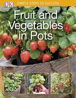 Fruit and Vegetables in Pots By Dorling Kindersley, Inc.